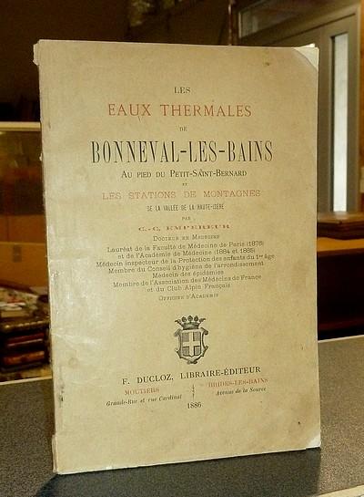 Livre ancien Savoie - Les eaux thermales de Bonneval-les-Bains, au pieds du Petit-Saint-Bernard et... - Empereur, C.-C.