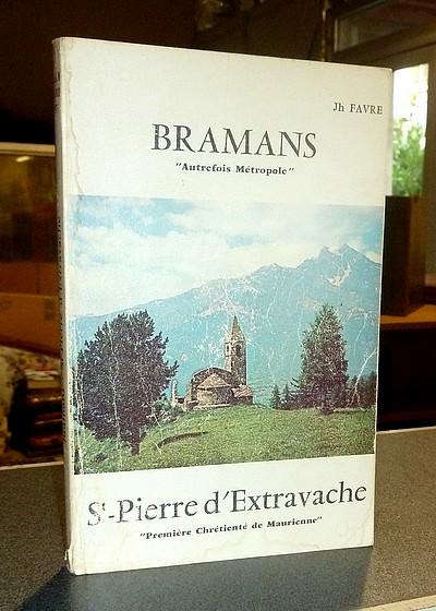 Livre ancien Savoie - Bramans « Autrefois métropole », St-Pierre d'Extravache, « Première... - Favre, J.H.