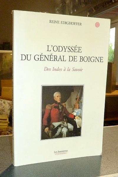Livre ancien Savoie - L'Odyssée du Général de Boigne. Des Indes à la Savoie - Edighoffer, Reine