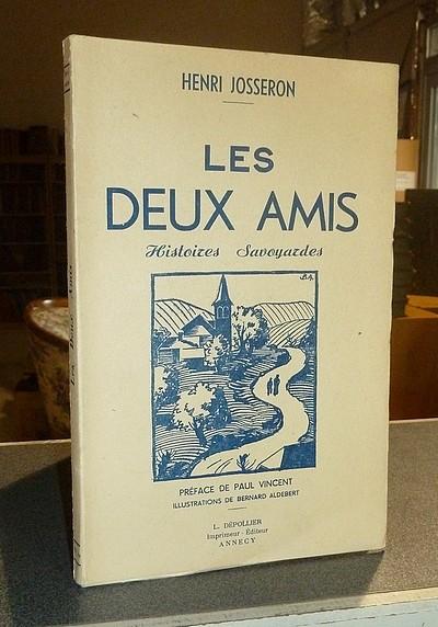 Livre ancien Savoie - Les deux amis. Histoires savoyardes - Josseron, Henri