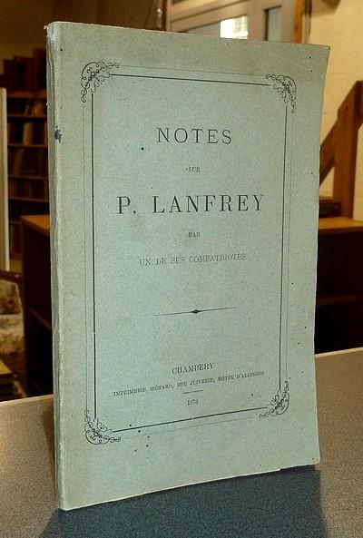 Livre ancien Savoie - Notes sur P. Lanfrey par un de ses compatriotes. Détails biographiques -... - Un compatriote (anonyme)