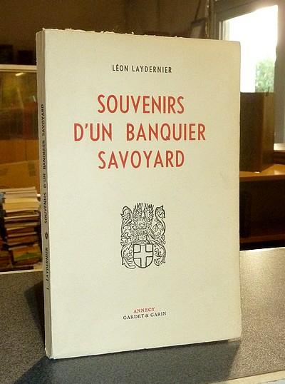 Livre ancien Savoie - Souvenirs d'un banquier Savoyard (de 1884 à fin 1946). Contribution à la... - Laydernier, Léon