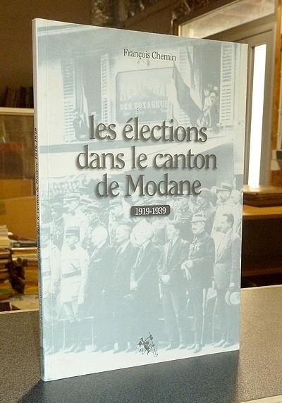 Livre ancien Savoie - Les élections dans le Canton de Modane 1919-1939 - Chemin, François