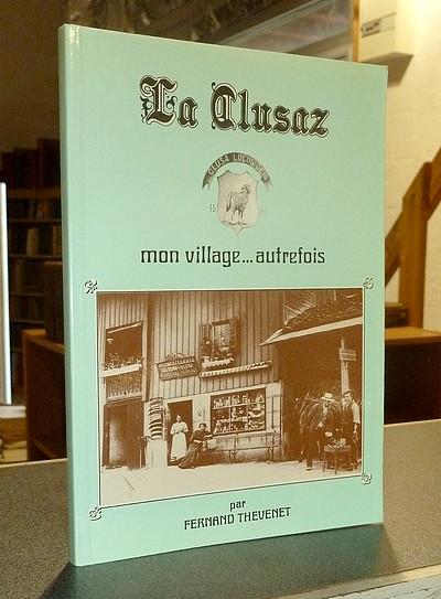 Livre ancien Savoie - La Clusaz, mon village... autrefois - Thevenet, Fernand