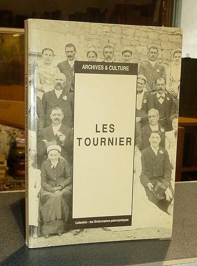 Livre ancien Savoie - Les Tournier. « Les Dictionnaires Patronymiques » - Levoir, Baptiste & Pirez, Marie-Anne & Roy, Isabelle & Tournier, Christian