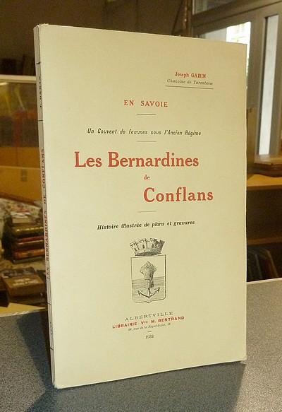 Livre ancien Savoie - Les Bernardines de Conflans. Un couvent de femmes sous l'ancien Régime - Garin (Chanoine de Tarentaise), Joseph