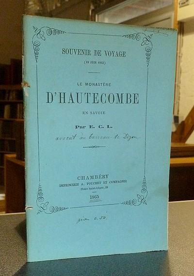 Livre ancien Savoie - Souvenir de Voyage (18 juin 1863). Le Monastère d'Hautecombe en Savoie - E. C. L