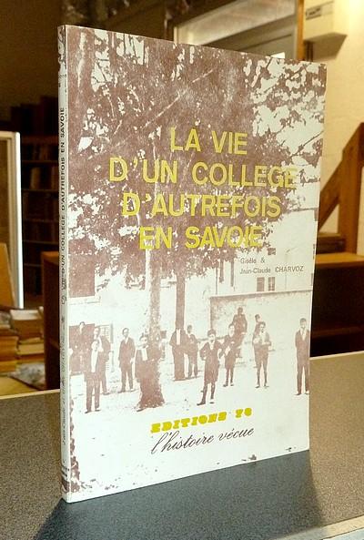 Livre ancien Savoie - La vie d'un collège d'autrefois en Savoie - Charvoz, Gisèle & Charvoz, Jean-Claude