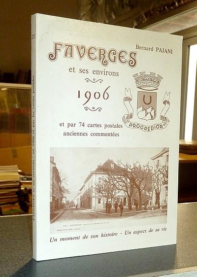 Livre ancien Savoie - Faverges et ses environs, 1906, et par 74 cartes postales anciennes... - Pajani, Bernard