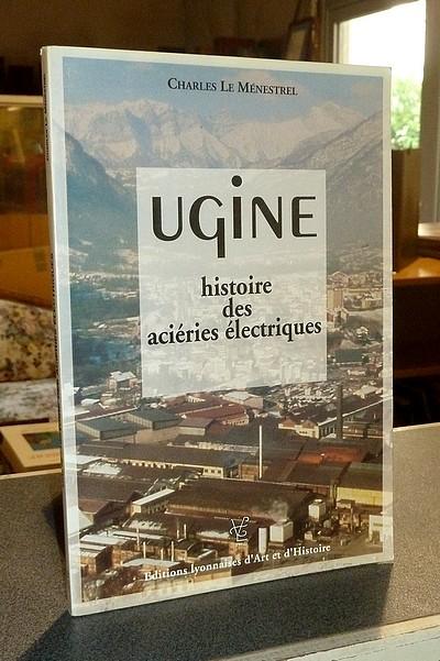 Livre ancien Savoie - Ugine. Histoire des aciéries électriques - Le Menestrel (sous la direction de), Charles