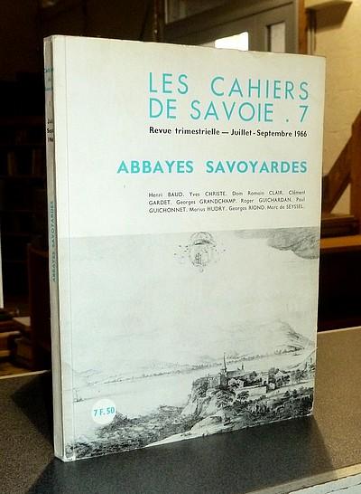 Livre ancien Savoie - Abbayes Savoyardes - Les cahiers de Savoie n° 7 - Cahiers de Savoie (Les)
