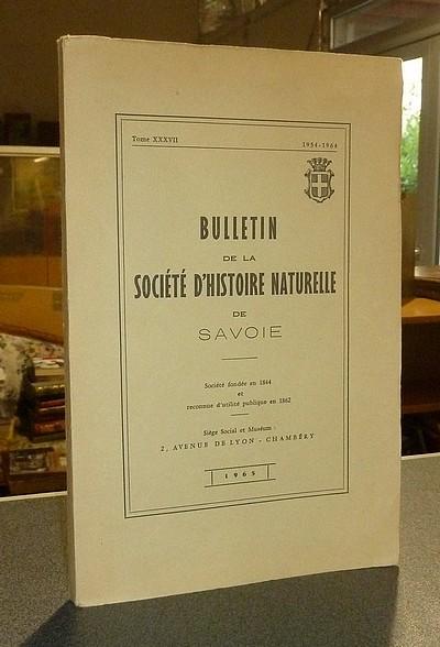 Livre ancien Savoie - Bulletin de la Société d'Histoire Naturelle de Savoie, Tome XXXVII, 1954-1964 - Société d'Histoire Naturelle de Savoie