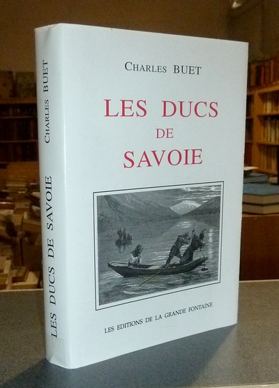 Livre ancien Savoie - Les Ducs de Savoie au XVe et XVIe siècles - Buet, Charles