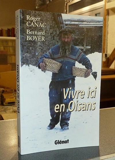Livre ancien Savoie - Vivre ici en Oisans - Canac, Roger & Boyer, Bernard