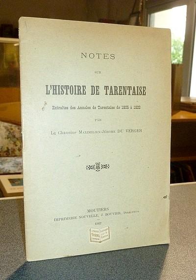 Livre ancien Savoie - Notes sur l'Histoire de Tarentaise extraites des Annales de Tarentaise de 1805... - Du Verger, Chanoine Maximilien-Jérome