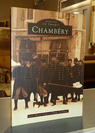 Livre ancien Savoie - Mémoire en images. Chambéry - Viout, Jean-Olivier & Fachinger, Claude