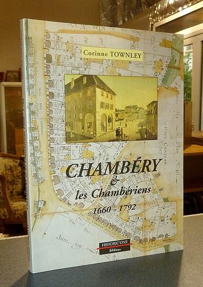 Livre ancien Savoie - Chambéry & les Chambériens 1660-1792 - Townley, Corinne