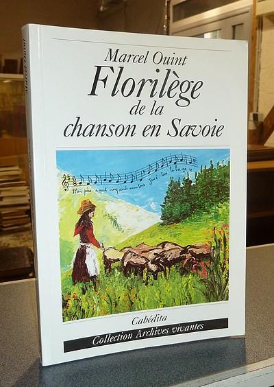Livre ancien Savoie - Florilège de la chanson en Savoie - Ouint, Marcel