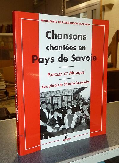 Livre ancien Savoie - Chansons chantées en Pays de Savoie. Paroles et musique - Almanach Savoyard
