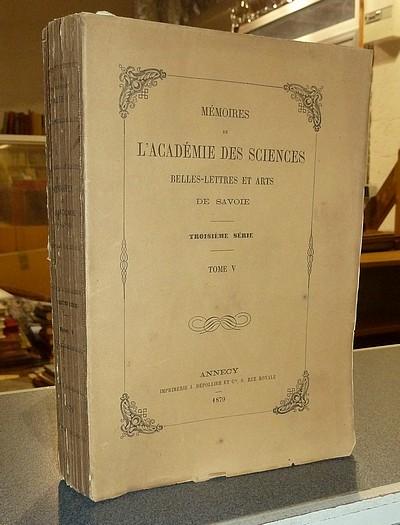 Livre ancien Savoie - Mémoires de l'Académie des Sciences Belles-Lettres et Arts de Savoie.... - Académie des Sciences Belles-Lettres et Arts de Savoie & Folliet, André