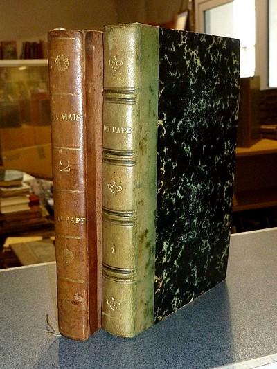 Livre ancien Savoie - Du Pape (édition originale en 2 volumes), par l'auteur des Considérations sur... - Maistre, Comte Joseph de