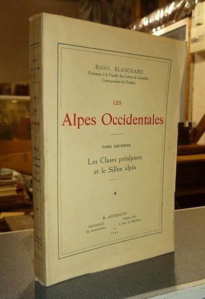 Livre ancien Savoie - Les Alpes Occidentales. Les Cluses préalpines et Sillon alpin (Tome deuxième,... - Blanchard, Raoul
