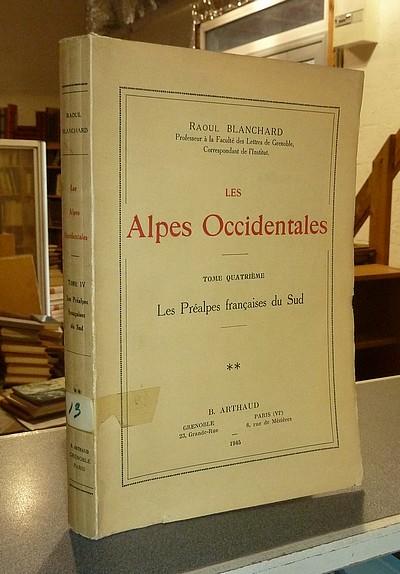 Livre ancien Savoie - Les Alpes Occidentales. Les Préalpes françaises du sud (Tome quatrième,... - Blanchard, Raoul