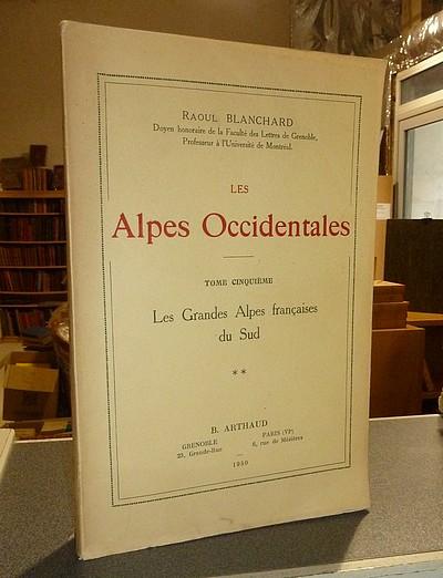 Livre ancien Savoie - Les Alpes Occidentales. Les Grandes Alpes Françaises du Sud (Tome cinquième,... - Blanchard, Raoul
