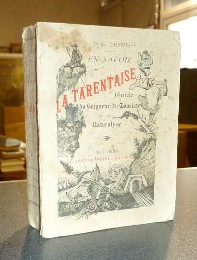 Livre ancien Savoie - En Savoie. La Tarentaise, Guide du Baigneur, du Touriste et du Naturaliste - Laissus, Dr. C.