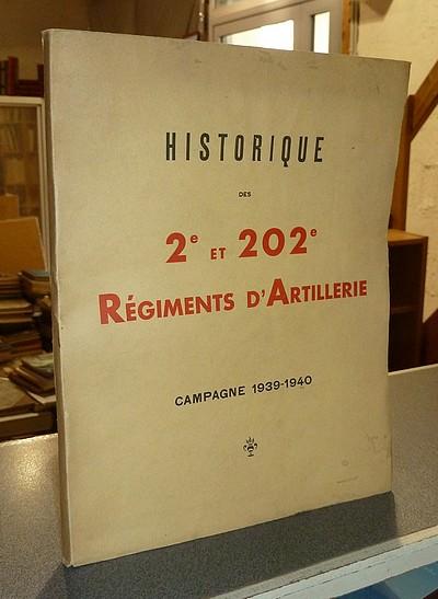Livre ancien Savoie - Historique des 2e et 202e Régiments d'Artillerie. Campagne 1939-1940 - Collectif
