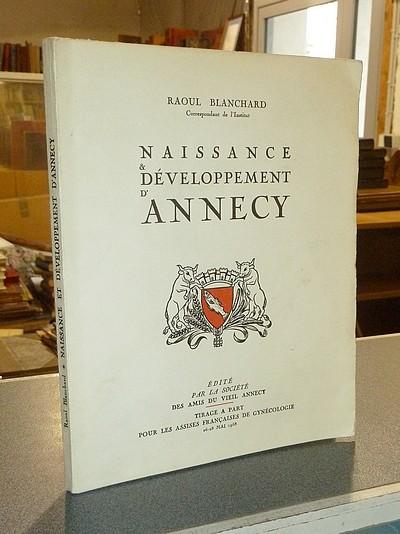 Livre ancien Savoie - Naissance & développement d'Annecy - Blanchard, Raoul