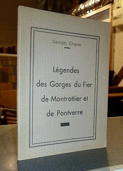 Livre ancien Savoie - Légendes des Gorges du Fier, de Montrottier et de Pontverre - Chapier, Georges