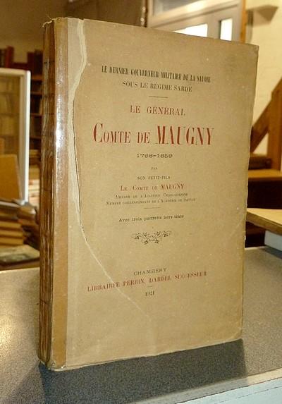 Livre ancien Savoie - Le Général Comte de Maugny, 1788-1859. Le dernier Gouverneur militaire de la... - de Maugny, Comte