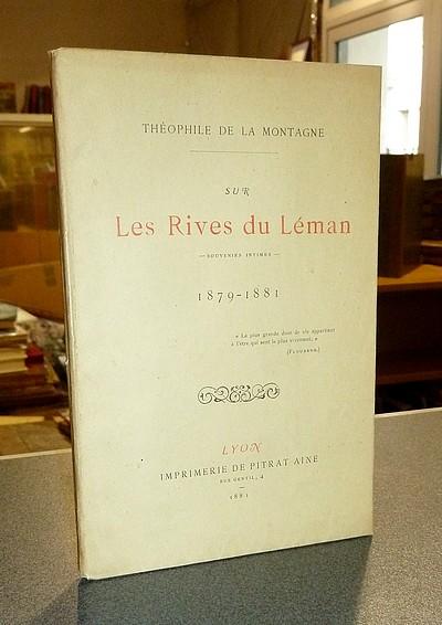 Livre ancien Savoie - Sur les rives du Léman, souvenirs intimes, 1879-1881 - La Montagne, Théophile de