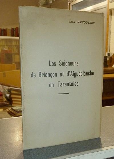 Livre ancien Savoie - Les Seigneurs de Briançon et d'Aigueblanche en Tarentaise du Xe au XIVe... - Vercoutere, Léon