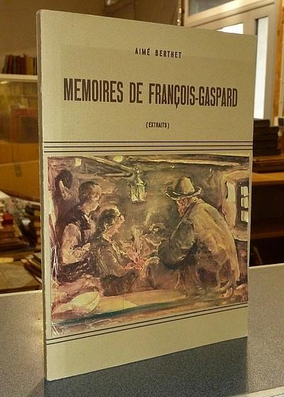 Livre ancien Savoie - Mémoires de François-Gaspard (extraits) - Berthet, Aimé