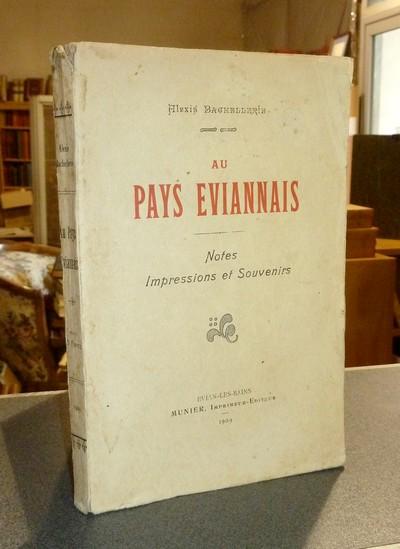 Livre ancien Savoie - Au pays Eviannais. Notes, impressions et souvenirs - Bachellerie, Alexis