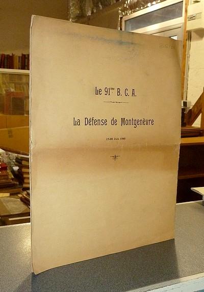 Livre ancien Savoie - Le 91ème B. C. A. - La Défense de Montgenèvre 17-25 Juin 1940 - Clauzolles, Chef de Bataillon