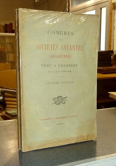 Livre ancien Savoie - Congrès des Sociétés Savantes Savoisiennes tenu à Chambéry les 11, 12 et... - Collectif
