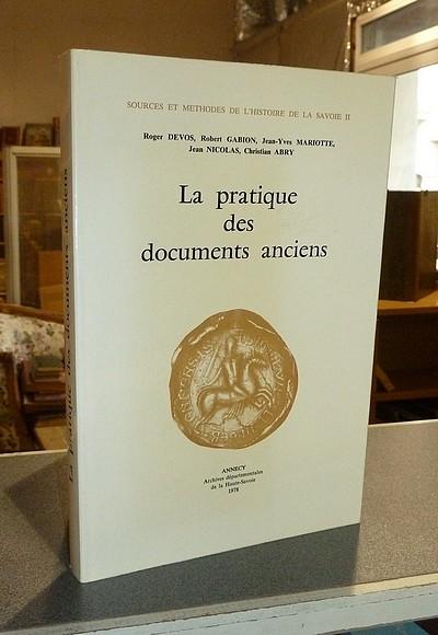Livre ancien Savoie - La pratique des documents anciens - Devos, Roger & Gabion, Robert & Mariotte, Jean-Yves & Nicolas, Jean & Abry, Christian