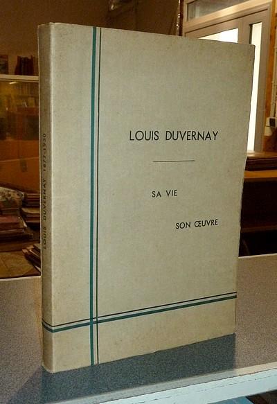Livre ancien Savoie - Louis Duvernay 1877-1930. Sa vie, son oeuvre -