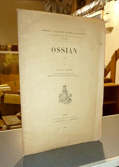 Livre ancien Savoie - Ossian. Ode. Hommage à sa Majesté la Reine d'Angleterre à l'occasion de son... - Calligé, Alphonse
