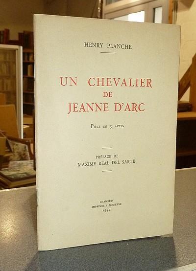 Livre ancien Savoie - Un Chevalier de Jeanne d'Arc, Pièce en 3 actes - Planche, Henri