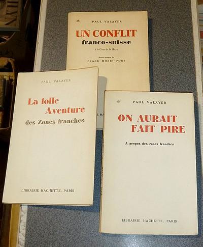 Livre ancien Savoie - Un conflit Franco-Suisse à la cour de La Haye - La folle aventure des Zones... - Valayer, Paul