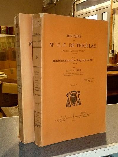Livre ancien Savoie - Histoire de Mgr C.-F. de Thiollaz. Premier Évêque d'Annecy (1752-1832) et du... - Albert, Nestor