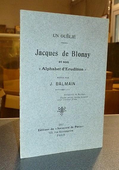 Livre ancien Savoie - Un oublié. Jacques de Blonay et son « Alphabet d'Érudition » - Balmain, J.