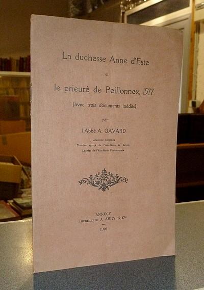 Livre ancien Savoie - La Duchesse Anne d'Este et le prieuré de Peillonnex, 1577 (avec trois... - Gavard, Abbé A.