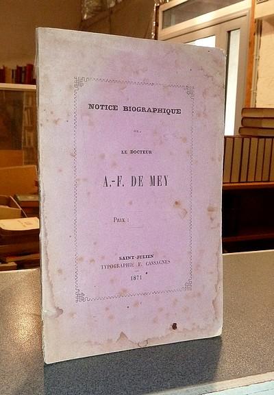 Livre ancien Savoie - Notice biographique sur le Docteur A.-F. de Mey - Anonyme