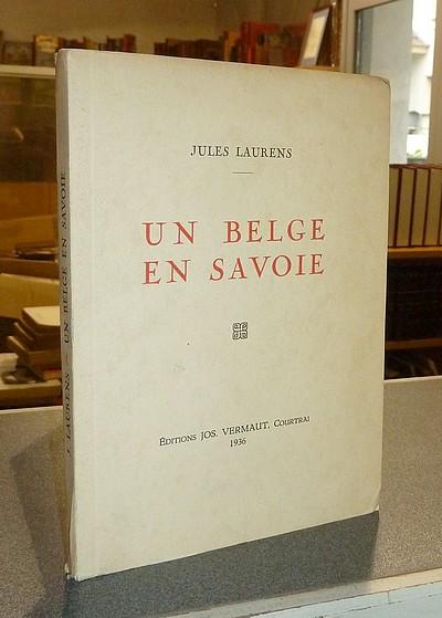 Livre ancien Savoie - Un Belge en Savoie - Laurens, Jules
