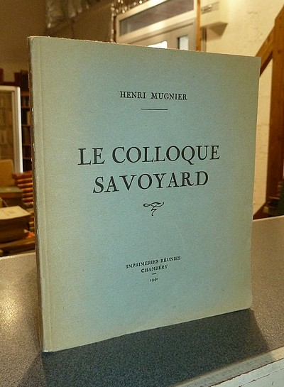 Livre ancien Savoie - Le colloque Savoyard - Mugnier, Henri
